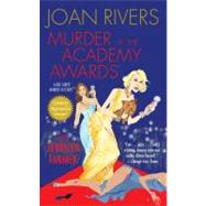 Murder at the Academy Awards (R) A Red Carpet Murder Mystery by Rivers, Joan; Farmer, Jerrilyn, 9781439158685