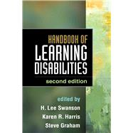 Handbook of Learning Disabilities, Second Edition by Swanson, H. Lee; Harris, Karen R.; Graham, Steve, 9781462518685
