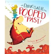 The Dinosaur That Pooped the Past! by Fletcher, Tom; Poynter, Dougie; Parsons, Garry, 9781481498685