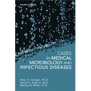 Cases in Medical Microbiology and Infectious Diseases by Gilligan, Peter H., 9781555818685