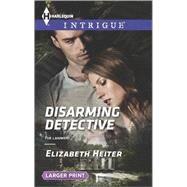 Disarming Detective by Heiter, Elizabeth, 9780373748686