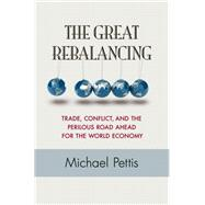 The Great Rebalancing by Pettis, Michael, 9780691158686
