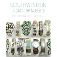 Southwestern Indian Bracelets: The Essential Cuff by Baxter, Paula A.; Katzen, Barry, 9780764348686