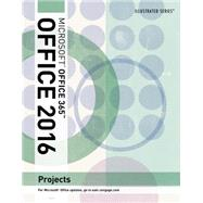 Illustrated Microsoft� Office 2016 Projects, 1st Edition by Beskeen/Cram/Duffy/ Friedrichsen/Reding, 9781305878686