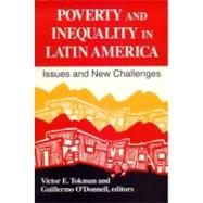 Poverty and Inequality in Latin America : Issues and New Challenges by Tokman, Victor E., 9780268038687