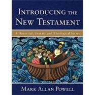Introducing the New Testament: A Historical, Literary, and Theological Survey by Powell, Mark Allan, 9780801028687