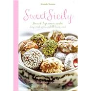 Sweet Sicily: Storie di Pupi, Amori e canditi / Sugar and Spice, and All Things Nice by Dammone, Alessandra; Bartuccio, Antonino; Ruello, Giovanni, 9788895218687