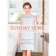 Sunday Sews by Gonzalez, Theresa; Gerulat, Nicole Hill, 9781452138688