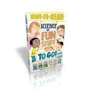 Science of Fun Stuff to Go! by Not Available (NA), 9781481468688