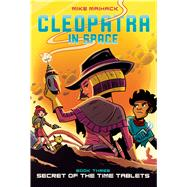 Secret of the Time Tablets (Cleopatra in Space #3) by Maihack, Mike, 9780545838689