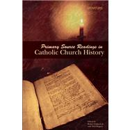 Primary Source Readings In Catholic Church History by Feduccia, Robert, 9780884898689
