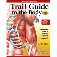 Trail Guide to the Body Flashcards: Vol. 2: Muscles by Biel, Andrew, 9780982978689