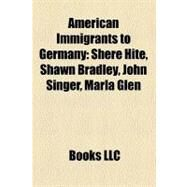 American Immigrants to Germany by , 9781158648689