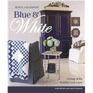 Minick and Simpson Blue & White by Minick, Polly; Simpson, Laurie, 9781604688689
