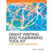 Grant Writing and Fundraising Tool Kit for Human Services by Dustin, Jill C., 9780205088690