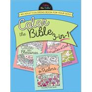 Color the Bible 3-in-1 by Michaels, Marie; Sparks, Michal; Urban, Denise, 9780736968690