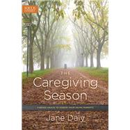 The Caregiving Season by Daly, Jane; Daly, Jim, 9781589978690