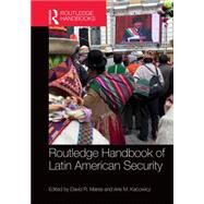 Routledge Handbook of Latin American Security by Mares; David R., 9780415718691
