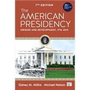 The American Presidency by Milkis, Sidney M.; Nelson, Michael, 9781483318691