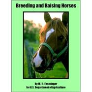 Breeding And Raising Horses by Ensminger, M. E., 9781410108692