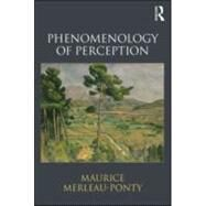Phenomenology of Perception by Merleau-Ponty; Maurice, 9780415558693