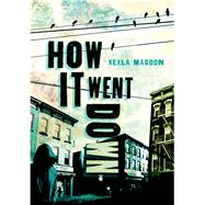 How It Went Down by Magoon, Kekla, 9780805098693