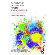 Qualitative Research in Digital Environments: A Research Toolkit by Caliandro; Alessandro, 9781138188693