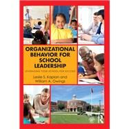 Organizational Behavior for School Leadership: Leveraging Your School for Success by Kaplan; Leslie S., 9781138948693