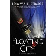 Floating City A Nicholas Linnear Novel by Van Lustbader, Eric, 9781476778693