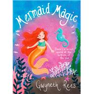 Mermaid Magic by Rees, Gwyneth; Hudson, Annabel, 9781509818693