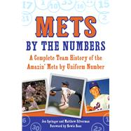 Mets by the Numbers by Springer, Jon; Silverman, Matthew (CON); Rose, Howie, 9781613218693