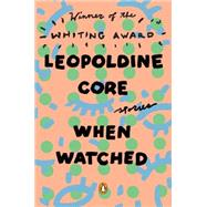 When Watched by Core, Leopoldine, 9780143128694