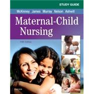 Study Guide for Maternal-Child Nursing by McKinney, Emily Slone, 9780323478694