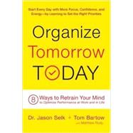 Organize Tomorrow Today by Selk, Jason, Dr.; Bartow, Tom; Rudy, Matthew, 9780738218694