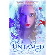 Untamed (Splintered Series Companion) by Howard, A. G., 9781419718694