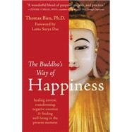 The Buddha's Way of Happiness: Healing Sorrow, Transforming Negative Emotion, & Finding Well-Being in the Present Moment by Bien, Thomas, 9781572248694