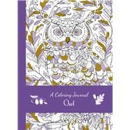 A Coloring Journal Owl by Thunder Bay Press, Editors of, 9781626868694