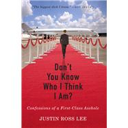 Don't You Know Who I Think I Am? by Lee, Justin Ross, 9781941758694