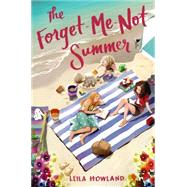 The Forget-me-not Summer by Howland, Leila; Kim, Ji-hyuk, 9780062318695