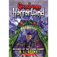 Revenge of the Living Dummy (Goosebumps Horrorland #1) by Stine, R L; Stine, R.L., 9780439918695