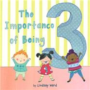 The Importance of Being Three by Ward, Lindsay, 9780525428695