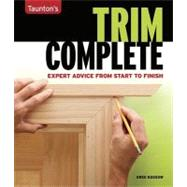 Trim Complete : Expert Advice from Start to Finish by KOSSOW, GREG, 9781561588695
