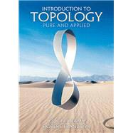 Introduction to Topology Pure and Applied by Adams, Colin; Franzosa, Robert, 9780131848696