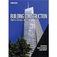 Building Construction Principles, Materials, & Systems by Mehta, Madan L, Ph.D.; Scarborough, Walter; Armpriest, Diane, 9780132148696