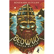 Beowulf, Dragon Slayer by Sutcliff, Rosemary; Keeping, Charles, 9780141368696