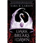 Dark Breaks the Dawn by Larson, Sara B., 9781338068696