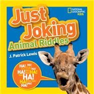Just Joking Animal Riddles by Lewis, J. Patrick, 9781426318696