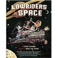 Lowriders in Space by Camper, Cathy; Gonzalez, Raul, III, 9781452128696