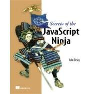 Secrets of the JavaScript Ninja by Resig, John, 9781933988696