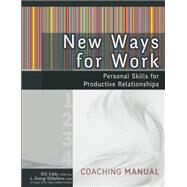 New Ways for Work Coaching Manual: Personal Skills for Productive Relationships by Eddy, Bill; Distefano, L. Georgi, 9781936268696